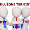Wydłużone terminy zapłaty PIT CIT VAT